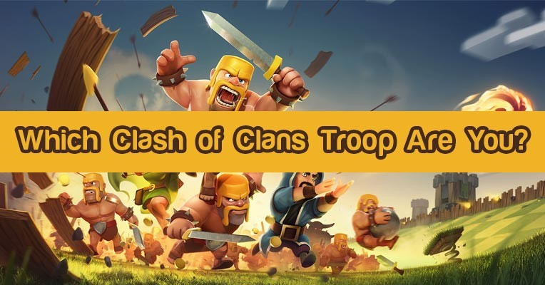 Click Here To Use Find Which Clash of Clans Troop Are You?
