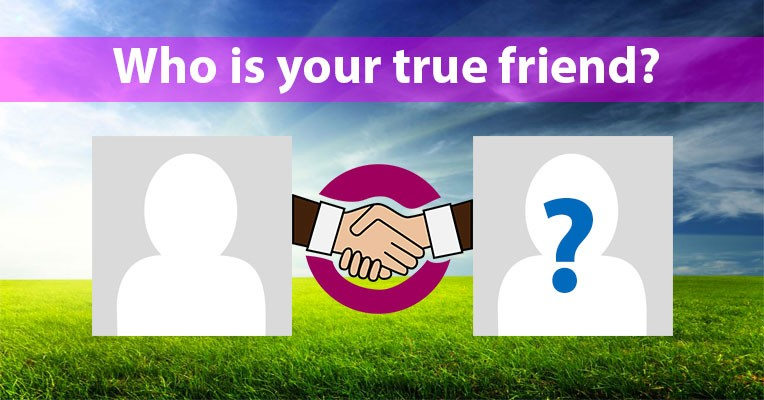 Click Here To Use Who is your true friend?